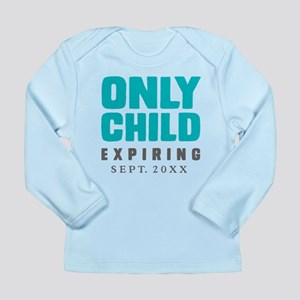 ONLY CHILD Expiring [Your Date Here] Long Sleeve